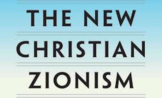 The New Christian Zionism: A Review