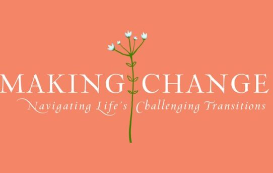 Making Change: Navigating Life's Challenging Transitions